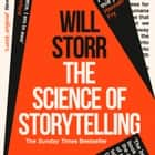The Science of Storytelling: Why Stories Make Us Human, and How to Tell Them Better audiobook by Will Storr