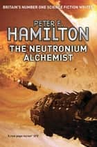 Neutronium Alchemist: Night's Dawn Trilogy 2, The ebook by Peter F. Hamilton