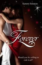 Forever ebook by Kamery Solomon