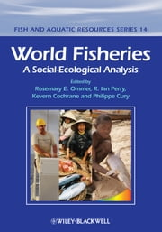 World Fisheries - A Social-Ecological Analysis ebook by Rosemary Ommer,Ian Perry,Kevern L. Cochrane,Philippe Cury