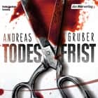 Todesfrist - Thriller audiobook by Andreas Gruber