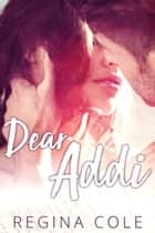 Dear Addi ebook by Regina Cole