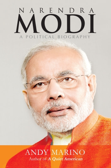 Narendra Modi: A political Biography ebook by Andy Marino
