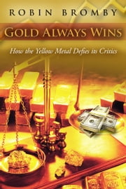 Gold Always Wins ebook by Robin Bromby