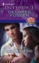 Daddy Devastating ebook by Delores Fossen