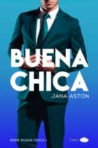 Buena chica 電子書 by Jana Aston, Sonia Tanco