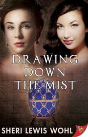 Drawing Down the Mist ebook by Sheri Lewis Wohl