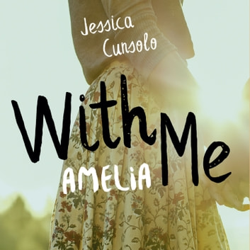 With me. Amelia audiobook by Jessica Cunsolo