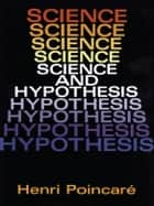 Science and Hypothesis ebook by Henri Poincaré