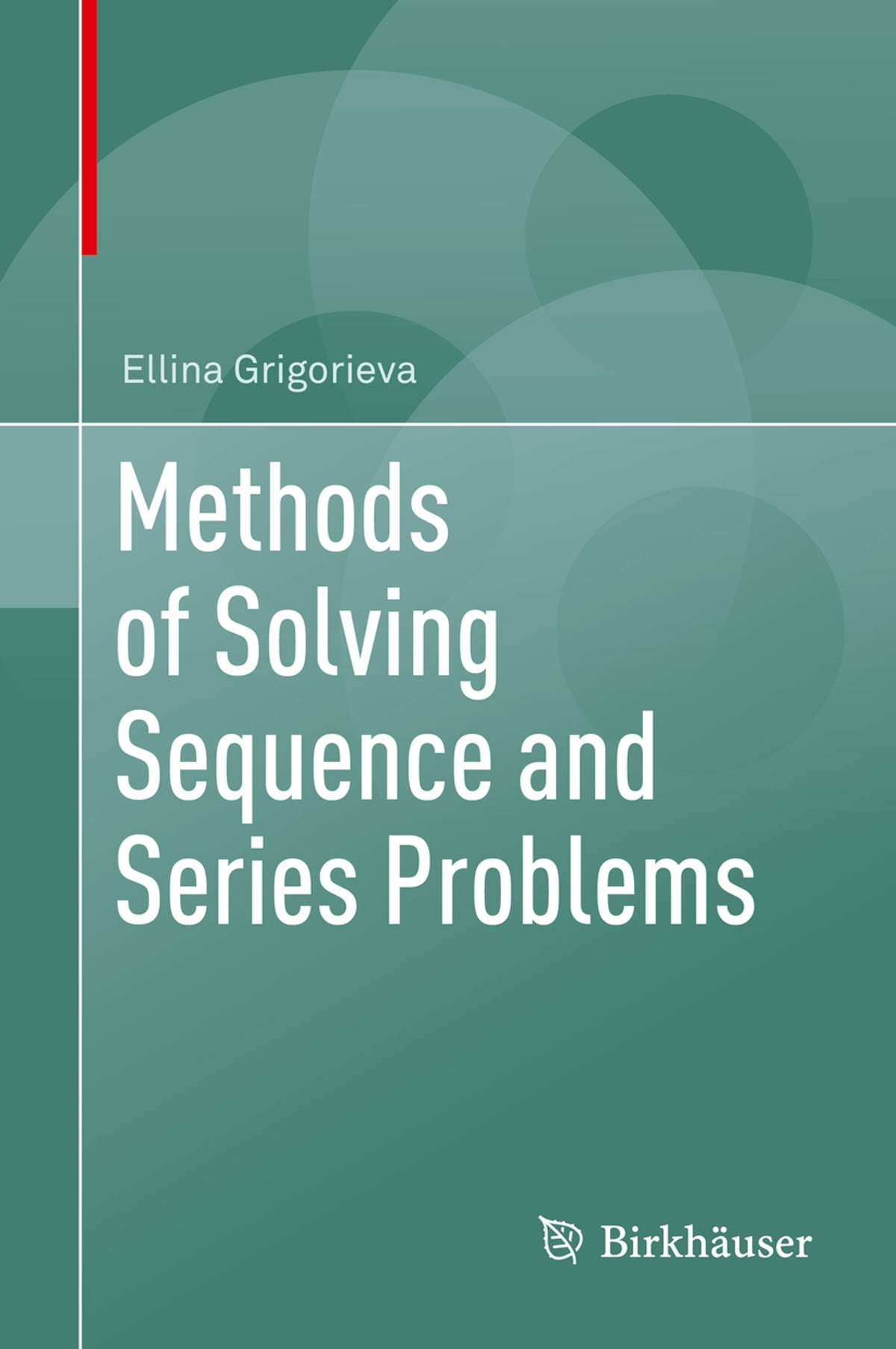 Methods of Solving Sequence and Series Problems eBook by Ellina ...