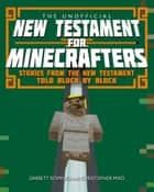 The Unofficial New Testament for Minecrafters ebook by Garrett Romines, Christopher Miko