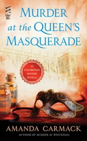 Murder at the Queen's Masquerade - An Elizabethan Novella ebook by Amanda Carmack