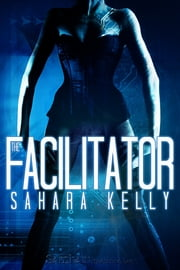 The Facilitator ebook by Sahara Kelly