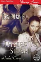 Theirs to Share ebook by Lexie Davis