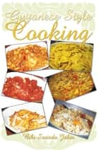 Guyanese Style Cooking ebook by Bibi Sazieda Jabar