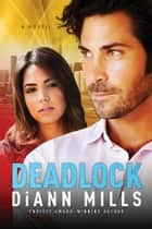 Deadlock ebook by DiAnn Mills