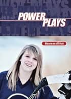 Power Plays ebook by Maureen Ulrich