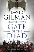 Gate of the Dead ebook by David Gilman