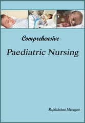 Comprehensive Paediatric Nursing - 100% Pure Adrenaline ebook by Rajalakshmi Murugan