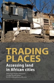 Trading Places - Accessing land in African cities ebook by Mark Napier,Stephen Berrisford