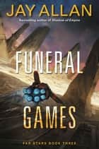 Funeral Games - Far Stars Book Three ebook by