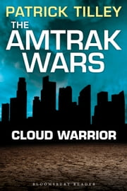 The Amtrak Wars: Cloud Warrior - The Talisman Prophecies Part 1 ebook by Patrick Tilley