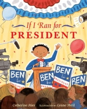 If I Ran for President ebook by Catherine Stier