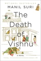The Death of Vishnu: A Novel ebook by Manil Suri