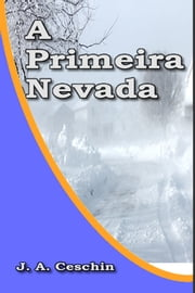 A Primeira Nevada ebook by J.A. Ceschin