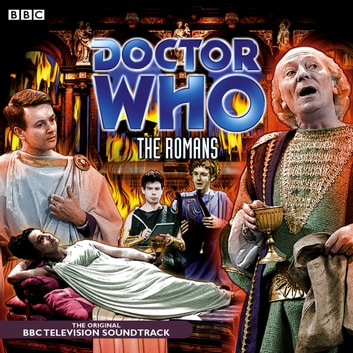 Doctor Who: The Romans (TV Soundtrack) audiobook by Dennis Spooner