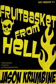 Fruitbasket from Hell - Alex Cheradon, #1 ebook by Jason Krumbine