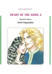 HEART OF THE HAWK 2 (Mills & Boon Comics) - Mills & Boon Comics ebook by Elizabeth Mayne,Amii Hayasaka