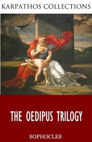 The Oedipus Trilogy ebook by Sophocles,F. Storr