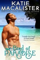 Bird of Paradise ebook by Katie MacAlister