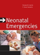 Neonatal Emergencies ebook by Richard Cantor,P. Sadowitz
