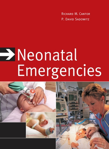 Neonatal Emergencies ebook by Richard Cantor,P. David Sadowitz