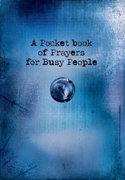 A Pocket Book of Prayers for Busy People (eBook) ebook by Christian Art Gifts