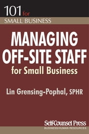 Managing Off-Site Staff for Small Business ebook by Lin Grensing-Pophal