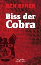 C.T.O. Counter Terror Operations 3: Biss der Cobra ebook by Ben Ryker
