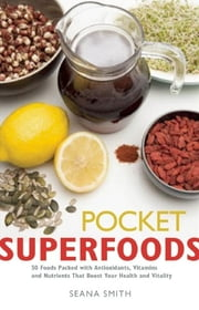 Pocket Superfoods ebook by Seana Smith