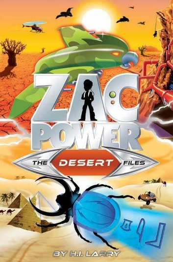 Zac Power Special Files #8: The Desert Files ebook by H. I. Larry