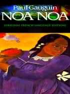 Noa Noa [French language Edition] ebook by Paul Gauguin