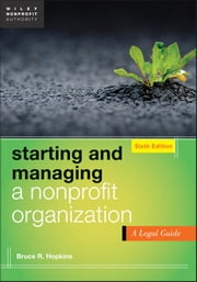Starting and Managing a Nonprofit Organization - A Legal Guide ebook by Bruce R. Hopkins