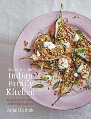 Secrets From My Indian Family Kitchen ebook by Kobo.Web.Store.Products.Fields.ContributorFieldViewModel