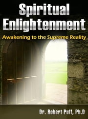 Spiritual Enlightenment: Awakening to the Supreme Reality ebook by Kobo.Web.Store.Products.Fields.ContributorFieldViewModel