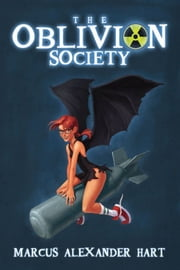 The Oblivion Society ebook by Marcus Alexander Hart