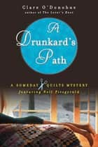 A Drunkard's Path - A Someday Quilts Mystery ebook by Clare O'Donohue