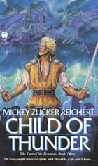 Child of Thunder ebook by Mickey Zucker Reichert