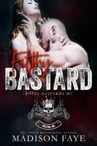 Filthy Bastard - (Royal Bastards MC) ebook by Madison Faye