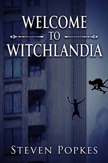 Welcome to Witchlandia ebook by Steven Popkes